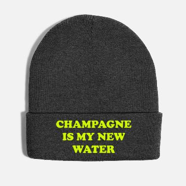 Wohlhabend Champagne is my new water - Wintermütze