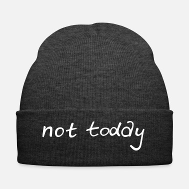 Motto not today! Motto des Tages! - Wintermütze