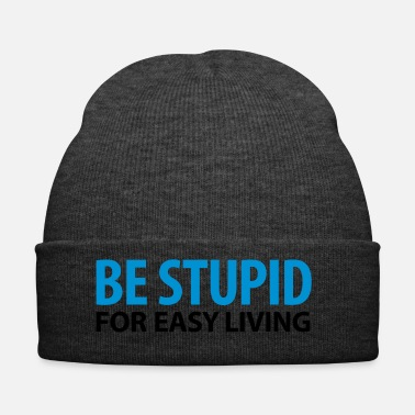 Clever to be stupid for sb - Winter Hat
