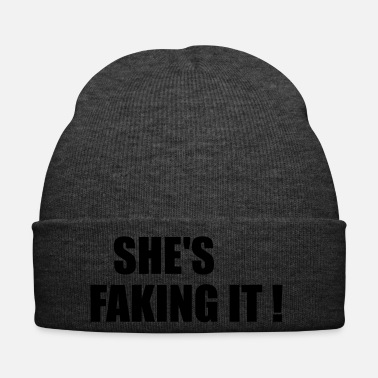 Fake she is faking it funny quote - Winter Hat