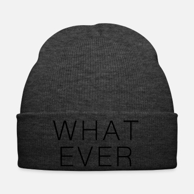 What What ever - Winter Hat