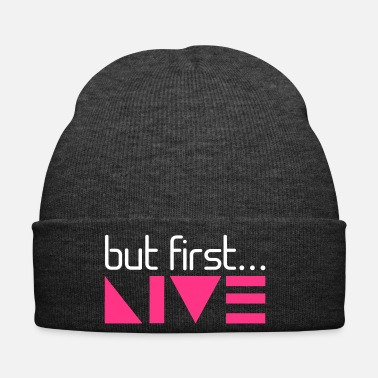 First But First... Live - Inspirational Tee - Winter Hat