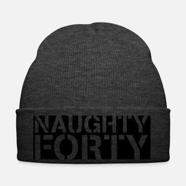 Naughty naughty forty - Winter Hat