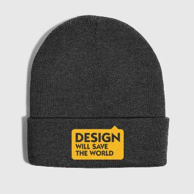 Design Will Save The World! - Winter Hat