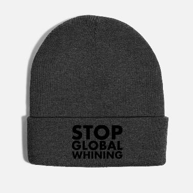 Global Stop global whining lustiger Spruch - Wintermütze
