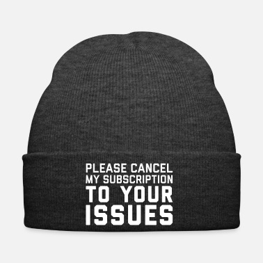 Rude Cancel My Subscription Funny Quote - Winter Hat