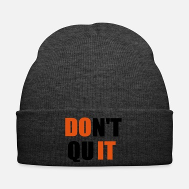 Quote dont quit quote - Winter Hat
