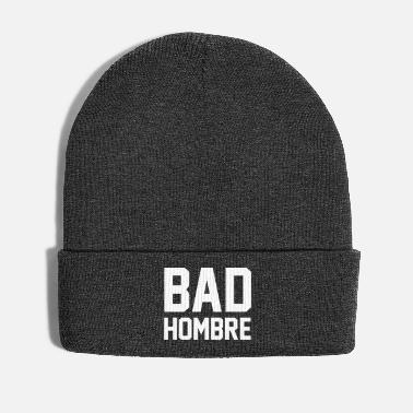 Hilarious Bad Hombre - Winter Hat