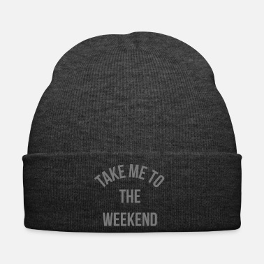 Take Take Me To The Weekend  - Cappellino invernale