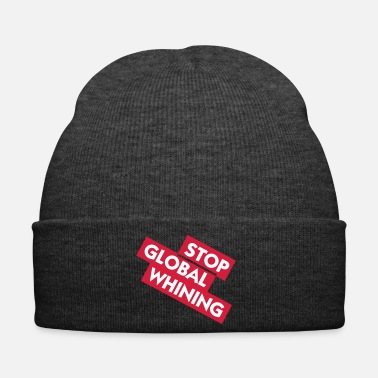 Global Stop Global Whining - Bonnet d'hiver
