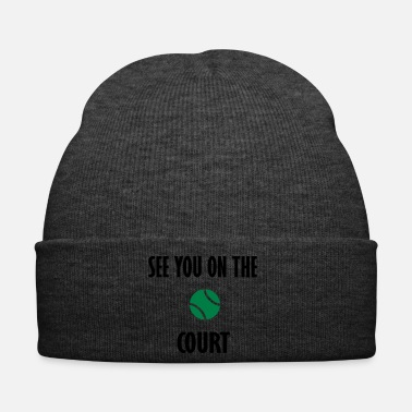 Court see you on the court - Winter Hat