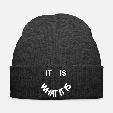 What it is what it is - Winter Hat