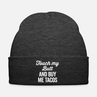 Touche Touch My Butt Funny Quote - Bonnet d'hiver
