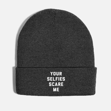 Scare Selfies Scare Me Funny Quote - Winter Hat