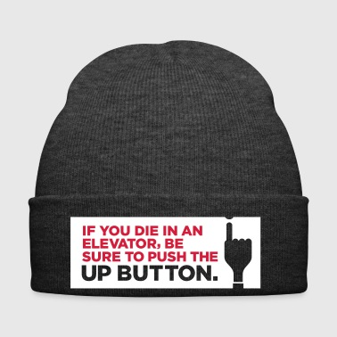 If You Die In An Elevator Push The Up Button - Winter Hat