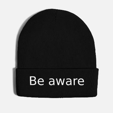 Awareness Be Aware. Be conscious - Winter Hat