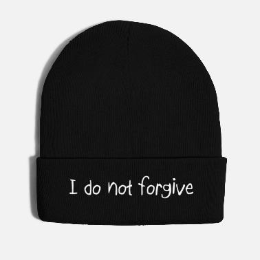 We Do Not Forgive Quote - Winter Hat