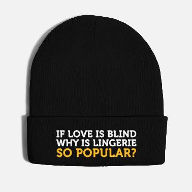 Popular Love Is Blind? Why Is Lingerie So Popular? - Winter Hat
