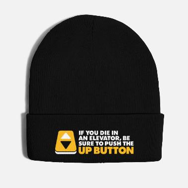 Elevator If You Die In An Elevator Push The Up Button - Winter Hat
