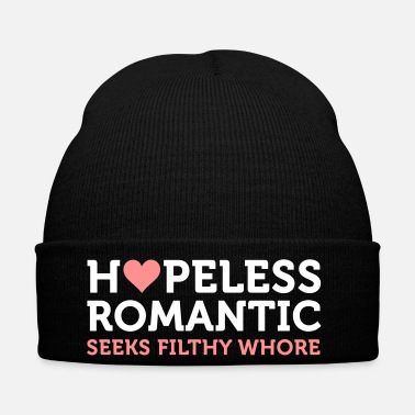 Romantic Hopeless Romantic Seeks Whore - Winter Hat