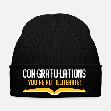 Education Culture Congratulations, You're Not Illiterate! - Winter Hat