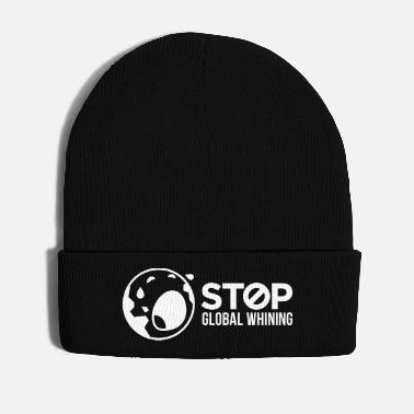 Global Stop Global Whining! - Wintermütze