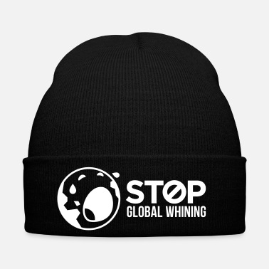 Global Stop Global Whining! - Bonnet d'hiver