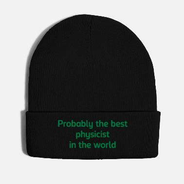 Physicist Probably the best physicist in the world - Winter Hat