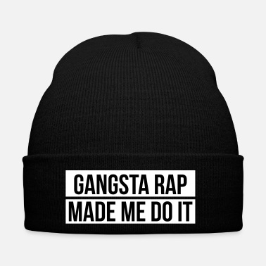 Rap Gangsta rap made me do it - Bonnet d'hiver