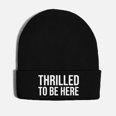 Thrilled to be here - Winter Hat