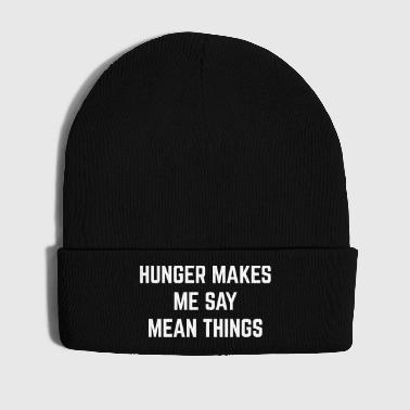Hunger Mean Things Funny Quote - Bonnet d'hiver