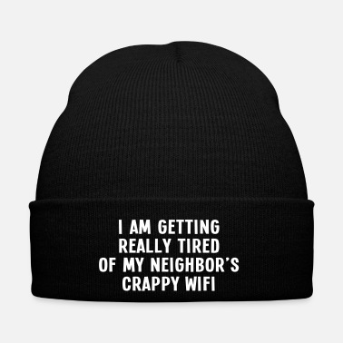 Online i am getting really tired of my neigbor's wifi III - Gorro de invierno