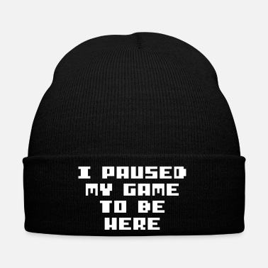 Pause I paused my game to be here - Winter Hat
