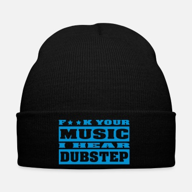Dubstep F ** K YOUR MUSIC I HEAR DUBSTEP - Gorro de invierno