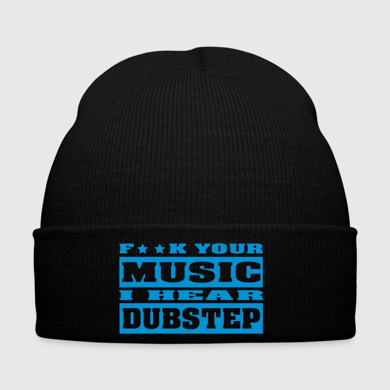 F ** K YOUR MUSIC I HEAR DUBSTEP - Gorro de invierno