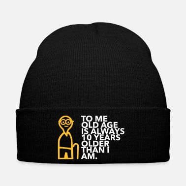 Mature Always 10 Years Older Than I Am! - Winter Hat