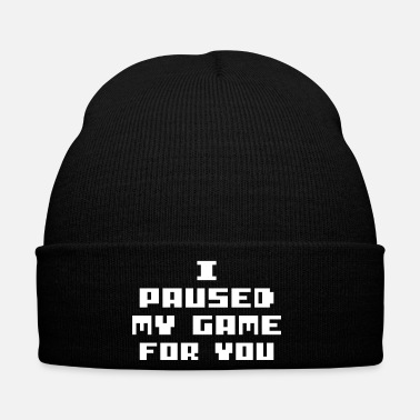 Pause I Paused My game for you - Winter Hat