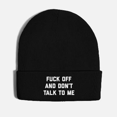 Offensive Fuck Off & Don't Talk Offensive Quote - Winter Hat