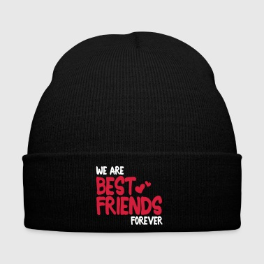 we are best friends forever i 2c - Gorro de invierno