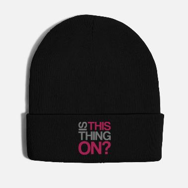 Motto is this thing on question gift motto english - Winter Hat