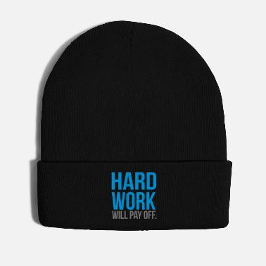 Pay hard work will pay off - Winter Hat