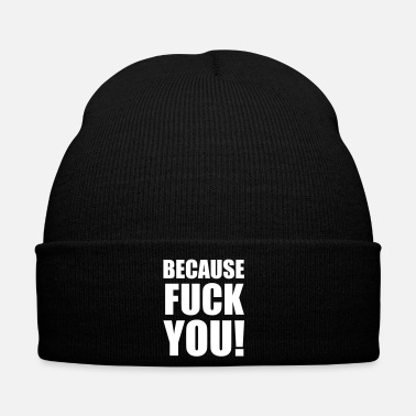Fuck You Because FUCK YOU!, Fuck You, Sprüche, Pixellamb ™ - Bonnet d'hiver