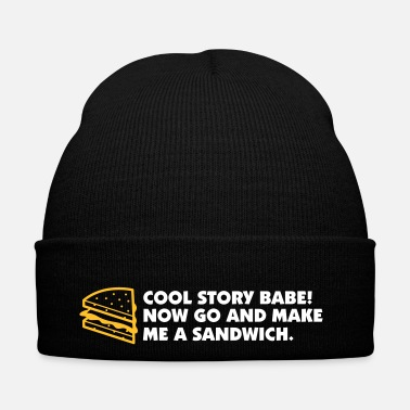 Rude Cool Story Babe! Maintenant Go Make Me A Sandwich! - Bonnet d'hiver