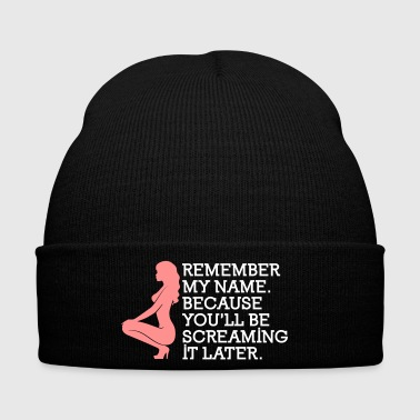 Remember My Name, You'll Be Screaming It Later! - Winter Hat