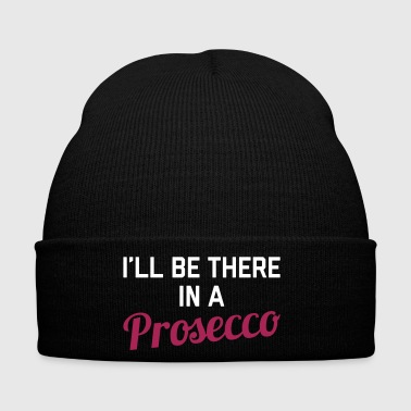 In A Prosecco Funny Quote - Winter Hat