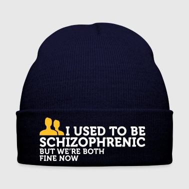 Schizophrenic I Used To Be Schizophrenic. Now We Are Doing Well! - Winter Hat