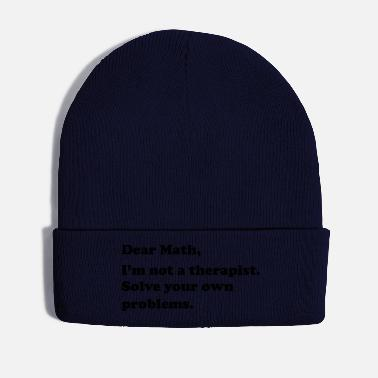 Education Dear Math, I'm not a therapist. Solve own problems - Winter Hat
