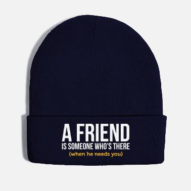 Girlfriend A Friend Is Always There When He Needs You! - Winter Hat