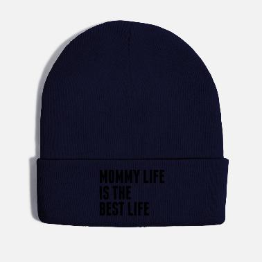 Life Mommy Life Is The Best Life - Winter Hat