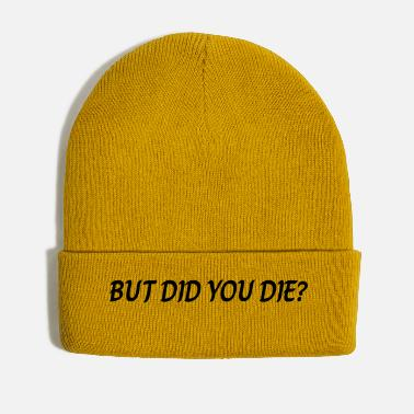 Die But did you die - Winter Hat